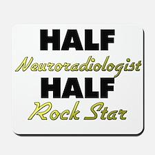 Half Neuroradiologist Half Rock Star Mousepad