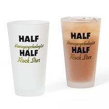 Half Neuropsychologist Half Rock Star Drinking Gla