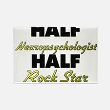 Half Neuropsychologist Half Rock Star Magnets