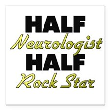 Half Neurologist Half Rock Star Square Car Magnet