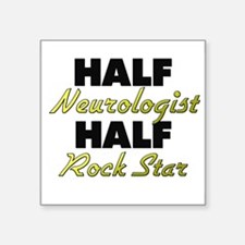 Half Neurologist Half Rock Star Sticker