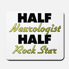 Half Neurologist Half Rock Star Mousepad