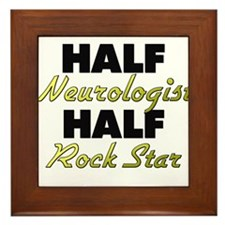 Half Neurologist Half Rock Star Framed Tile