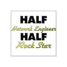 Half Network Engineer Half Rock Star Sticker