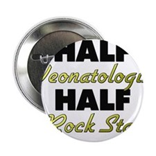 "Half Neonatologist Half Rock Star 2.25"" Button"