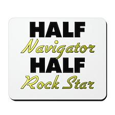 Half Navigator Half Rock Star Mousepad