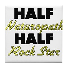 Half Naturopath Half Rock Star Tile Coaster