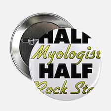"Half Myologist Half Rock Star 2.25"" Button"