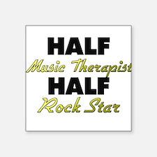 Half Music Therapist Half Rock Star Sticker