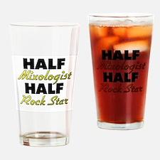 Half Mixologist Half Rock Star Drinking Glass