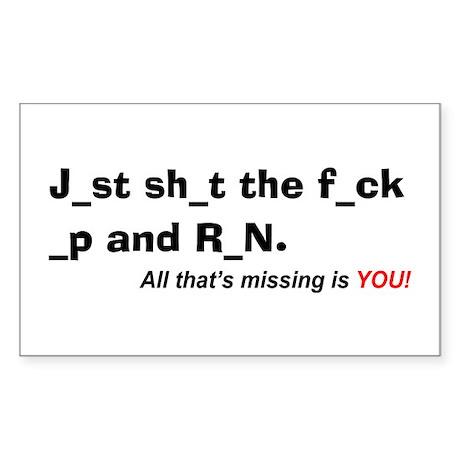 """J_st sh_t the f_ck _up and r Sticker (Rectangular"