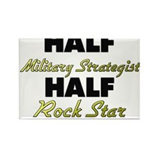 Half Military Strategist Half Rock Star Magnets