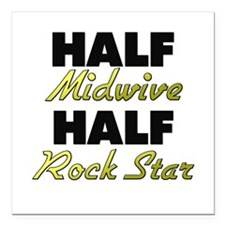 "Half Midwive Half Rock Star Square Car Magnet 3"" x"