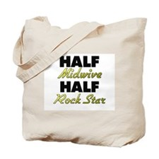 Half Midwive Half Rock Star Tote Bag