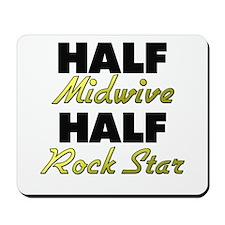 Half Midwive Half Rock Star Mousepad