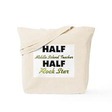 Half Middle School Teacher Half Rock Star Tote Bag