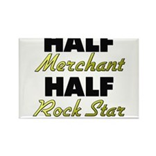 Half Merchant Half Rock Star Magnets
