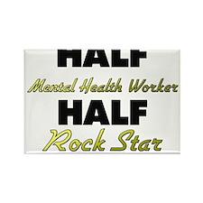 Half Mental Health Worker Half Rock Star Magnets