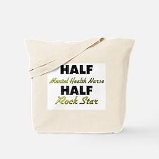 Half Mental Health Nurse Half Rock Star Tote Bag