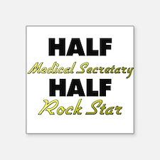 Half Medical Secretary Half Rock Star Sticker