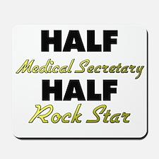 Half Medical Secretary Half Rock Star Mousepad