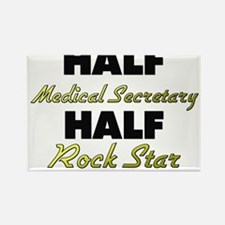 Half Medical Secretary Half Rock Star Magnets