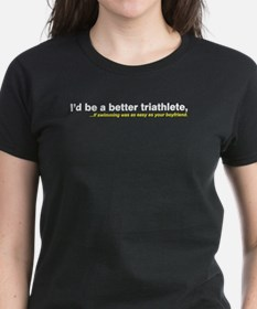 """I'd be a better triathlete."" Tee"
