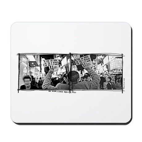 """""""Be Wise, Times Square"""" Mousepad"""