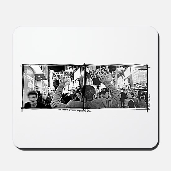 """Be Wise, Times Square"" Mousepad"