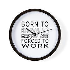 Born To Mixed Martial Arts Martial Art Wall Clock