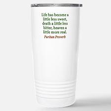 Life Has Become Travel Mug