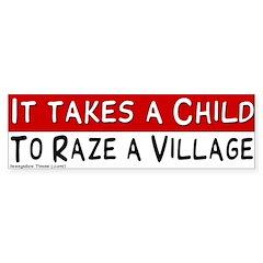 Takes a Child to Raze a Village Bumperst