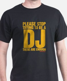 Please Stop Trying To Be A DJ T-Shirt