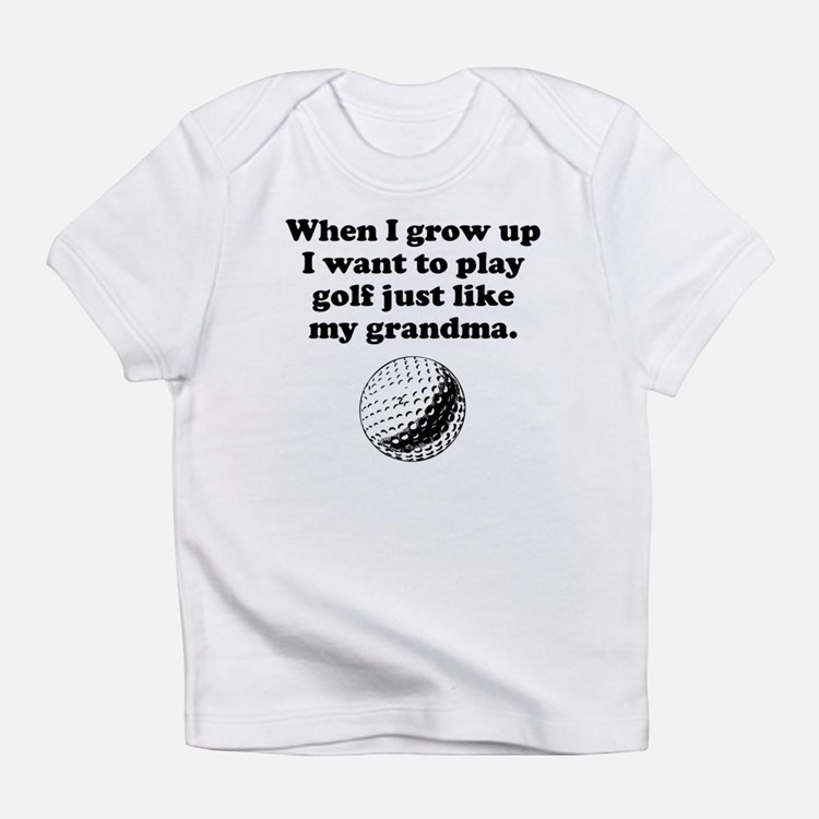 Play Golf Like My Grandma Infant T-Shirt