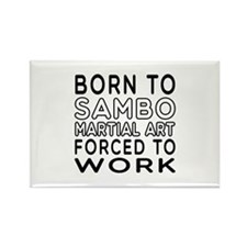 Born To Sambo Martial Art Rectangle Magnet
