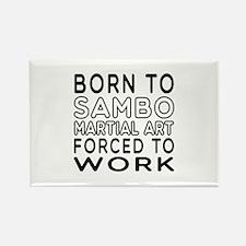 Born To Sambo Martial Art Rectangle Magnet