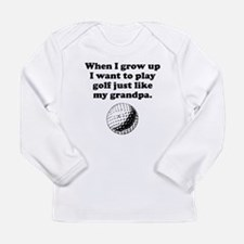 Play Golf Like My Grandpa Long Sleeve T-Shirt