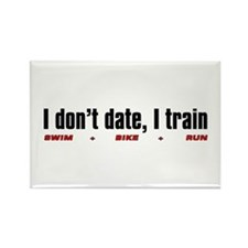 """I don't date, I train"" Rectangle Magnet"