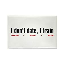 """I don't date, I train"" Rectangle Magnet"