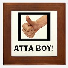 ATTA BOY! Framed Tile