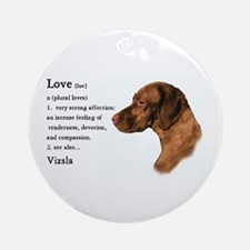 Vizsla Love Is Ornament (Round)