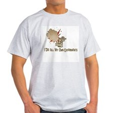 I DO ALL MY OWN EXPERIMENTS Ash Grey T-Shirt