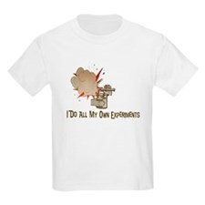 I DO ALL MY OWN EXPERIMENTS Kids T-Shirt