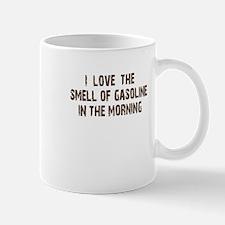 Love the smell of gasoline Mug