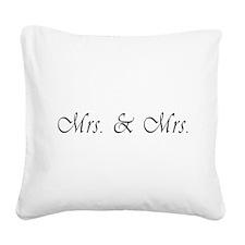 Mrs. & Mrs. - Lesbian Marriage Square Canvas Pillo