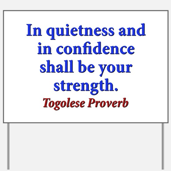 In Quietness And In Confidence - Togolese Yard Sig