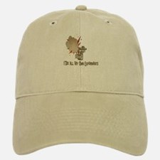 I DO ALL MY OWN EXPERIMENTS Baseball Baseball Cap