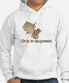 I DO ALL MY OWN EXPERIMENTS Hoodie