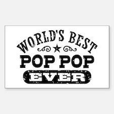 World's Best Pop Pop Ever Sticker (Rectangle)