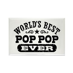 World's Best Pop Pop Ever Rectangle Magnet